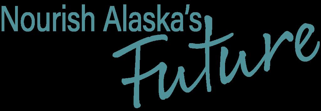 Nourish Alaska's Future